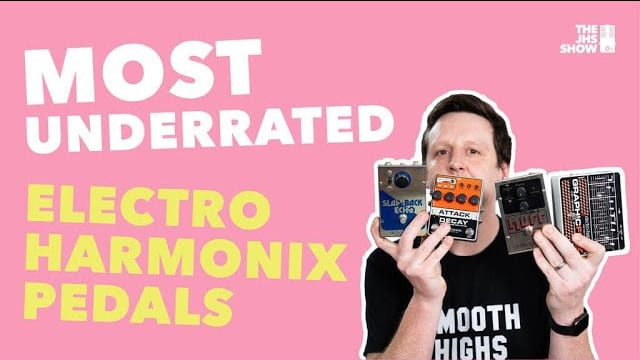 JHS on EHX's Most Underrated Pedals